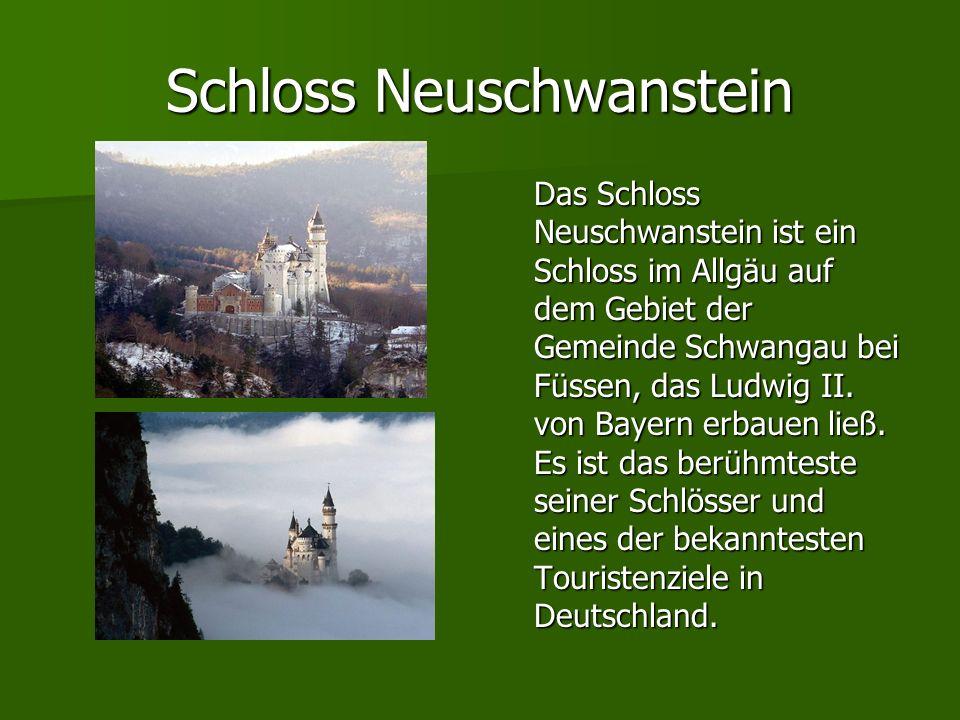 Schloss Neuschwanstein Das Schloss Neuschwanstein ist ein Schloss im Allgäu auf dem Gebiet der Gemeinde Schwangau bei Füssen, das Ludwig II. von Bayer
