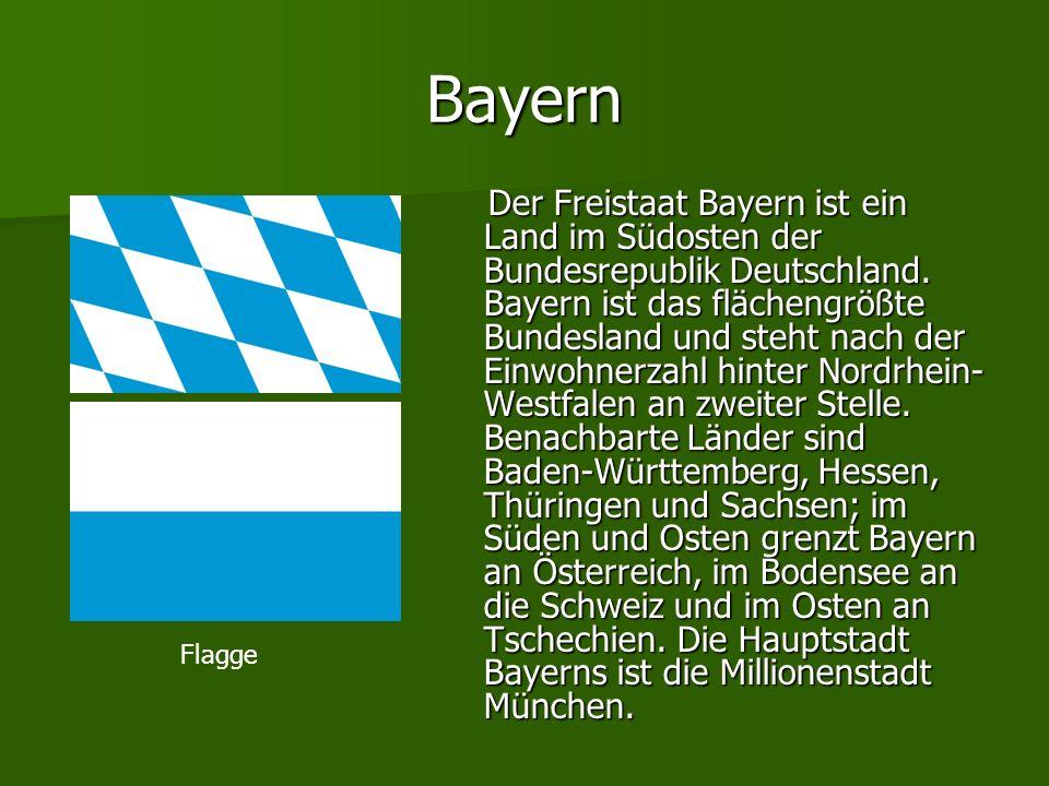 Bayern Der Freistaat Bayern ist ein Land im Südosten der Bundesrepublik Deutschland. Bayern ist das flächengrößte Bundesland und steht nach der Einwoh