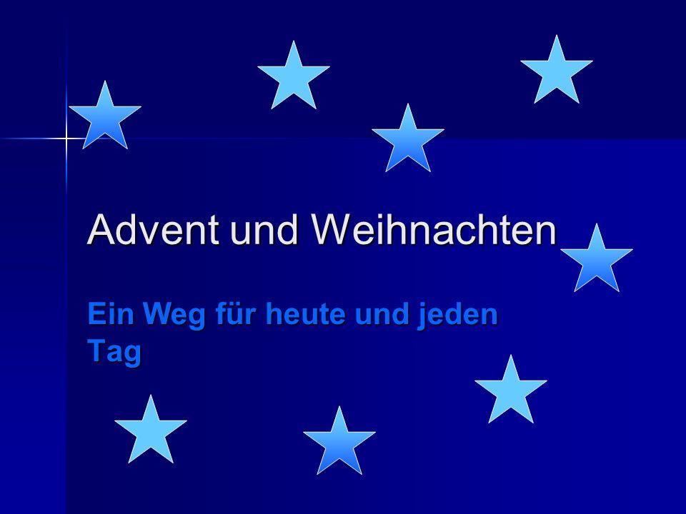 Advent und Weihnachten Ein Weg für heute und jeden Tag
