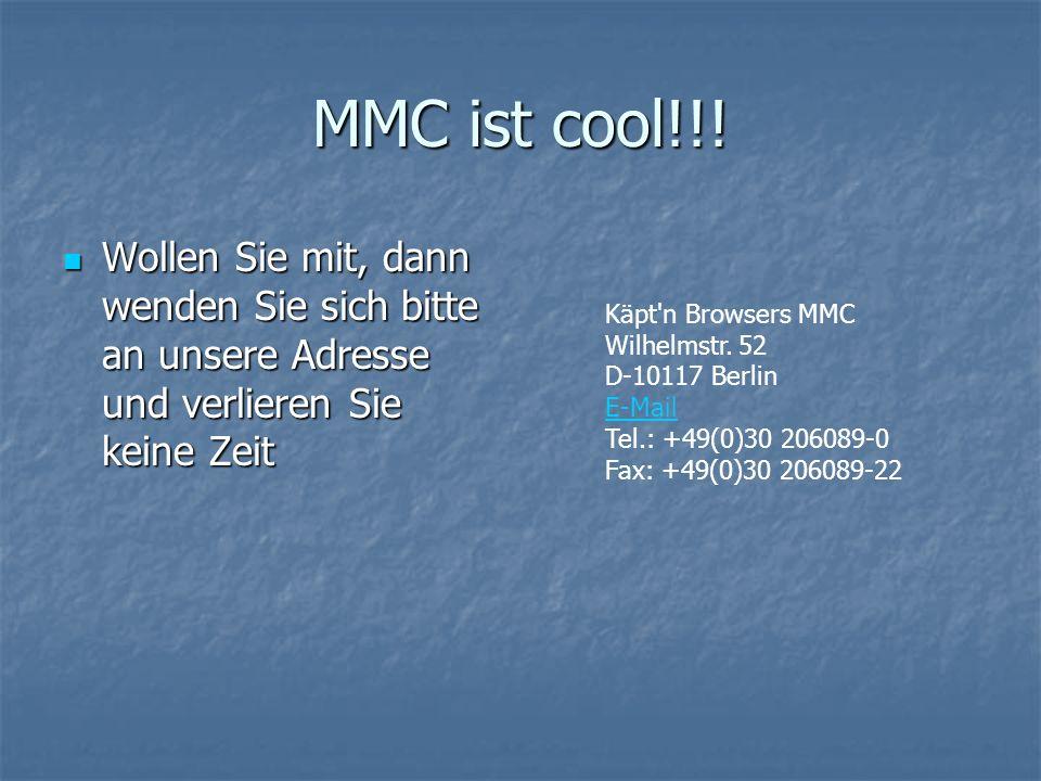 MMC ist cool!!.