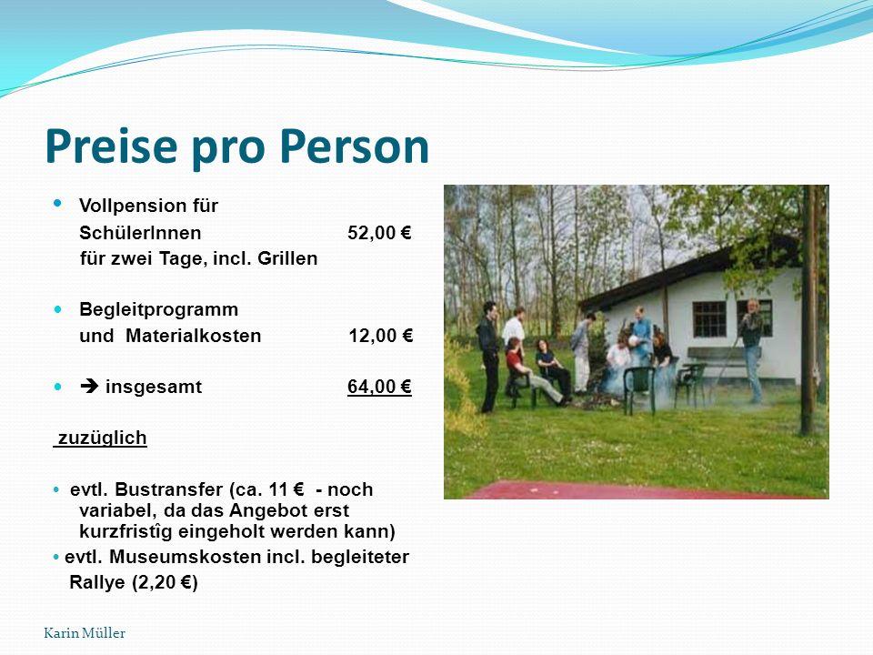 Preise pro Person Vollpension für SchülerInnen 52,00 für zwei Tage, incl.