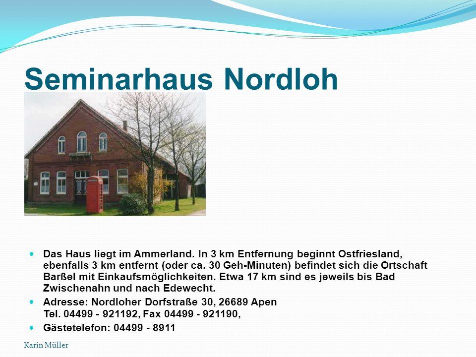 Karin Müller Seminarhaus Nordloh Das Haus liegt im Ammerland.