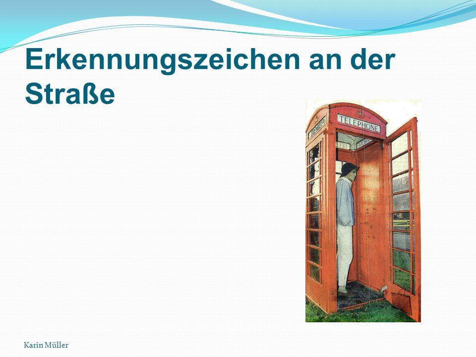 Erkennungszeichen an der Straße Karin Müller