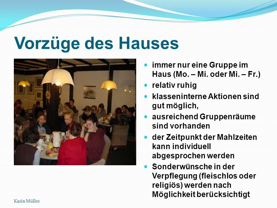 Karin Müller Vorzüge des Hauses immer nur eine Gruppe im Haus (Mo.