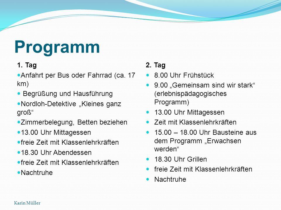 Programm 1. Tag Anfahrt per Bus oder Fahrrad (ca.