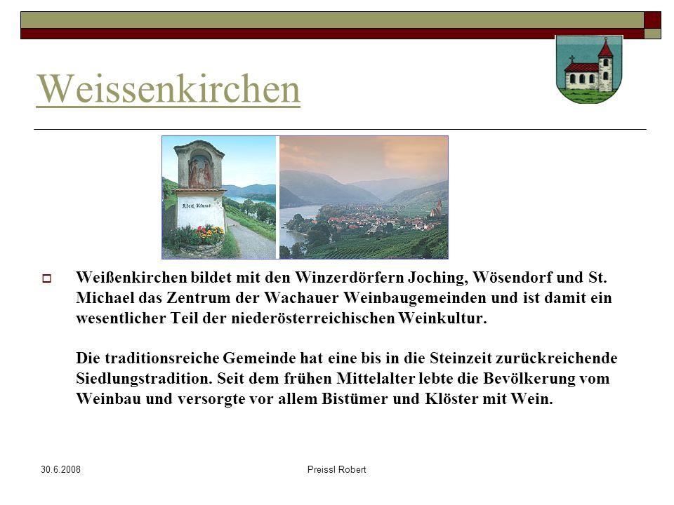 30.6.2008Preissl Robert Weissenkirchen Weißenkirchen bildet mit den Winzerdörfern Joching, Wösendorf und St.