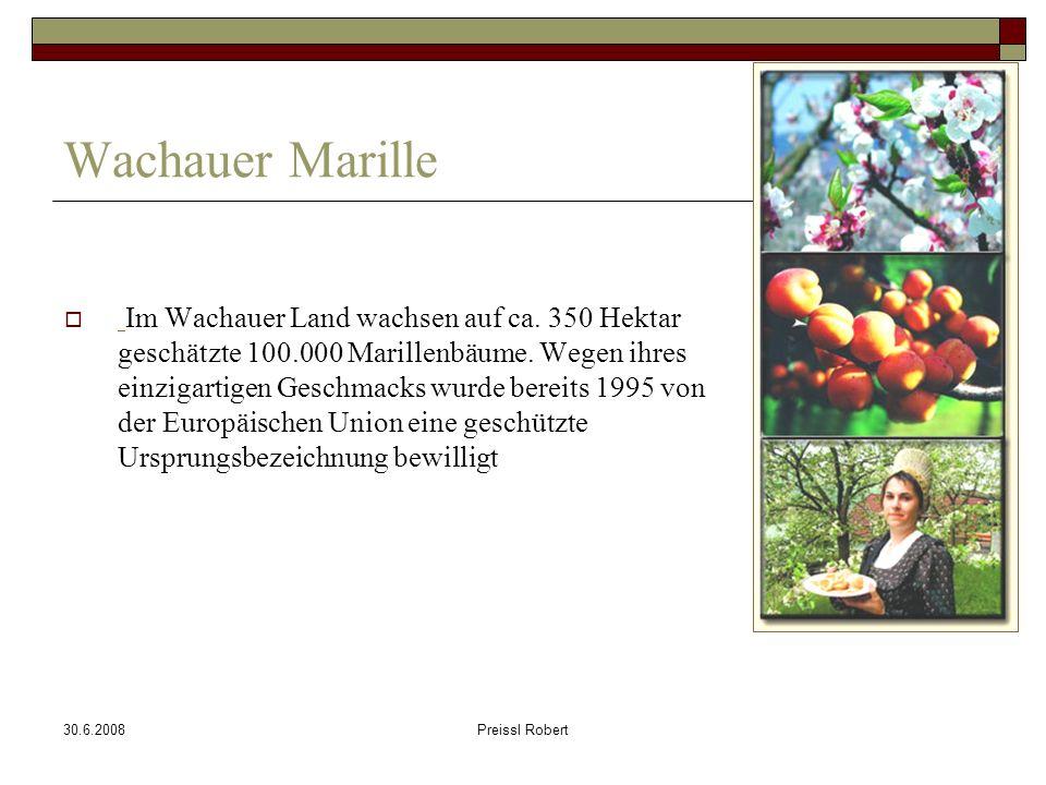 30.6.2008Preissl Robert Wachauer Marille Im Wachauer Land wachsen auf ca.