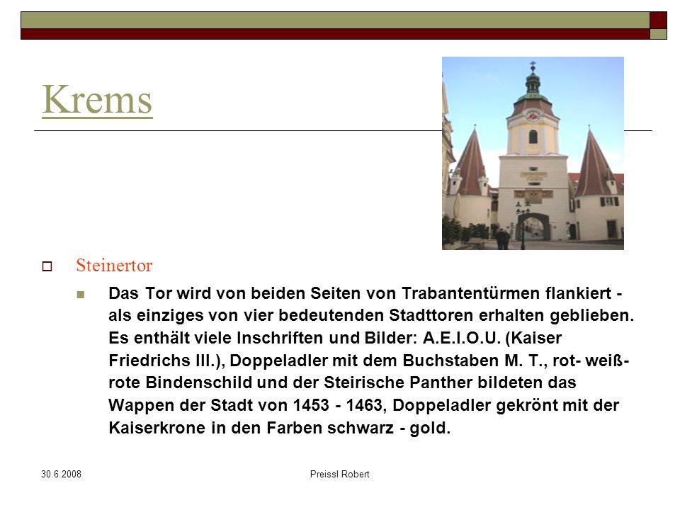 30.6.2008Preissl Robert Krems Steinertor Das Tor wird von beiden Seiten von Trabantentürmen flankiert - als einziges von vier bedeutenden Stadttoren erhalten geblieben.
