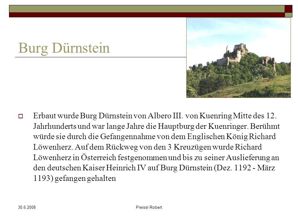 30.6.2008Preissl Robert Einst thronte Burg Dürnstein, die Hauptburg der Kuenringer, auf einem Felsen hoch über der Donau.