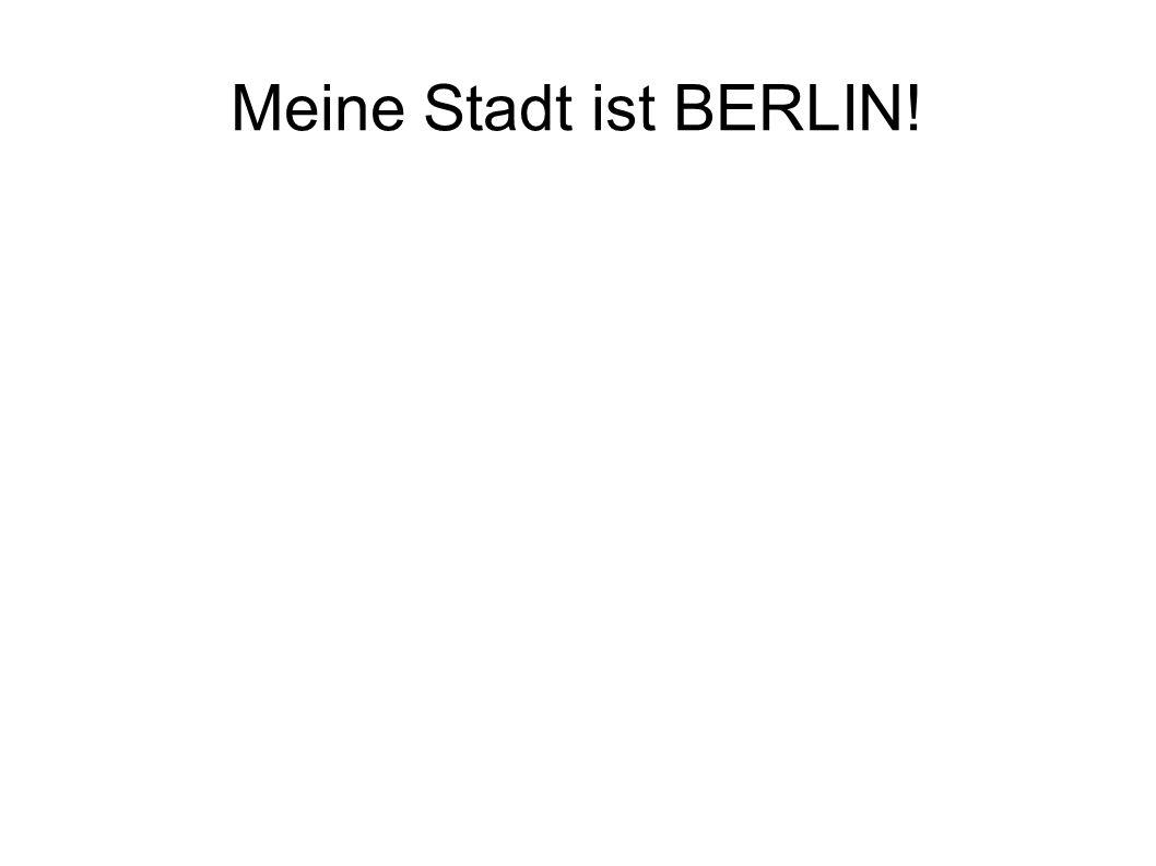 Meine Stadt ist BERLIN!