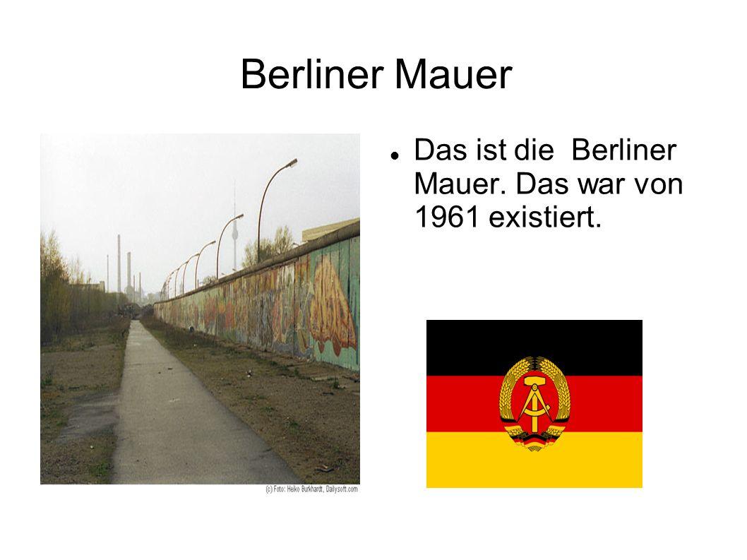 Berliner Mauer Das ist die Berliner Mauer. Das war von 1961 existiert.