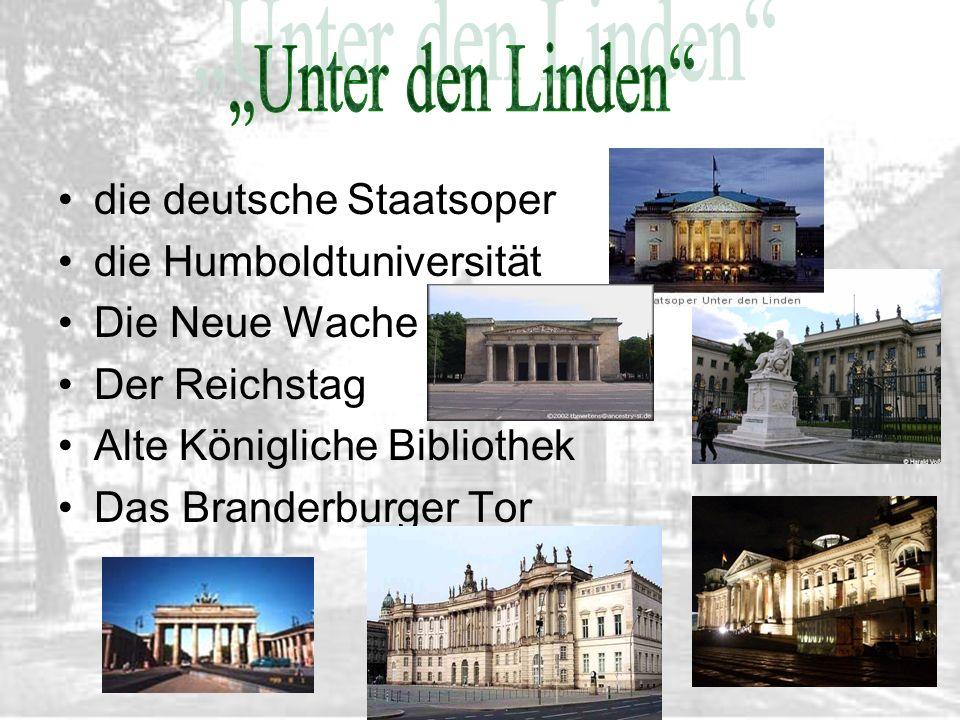 die deutsche Staatsoper die Humboldtuniversität Die Neue Wache Der Reichstag Alte Königliche Bibliothek Das Branderburger Tor