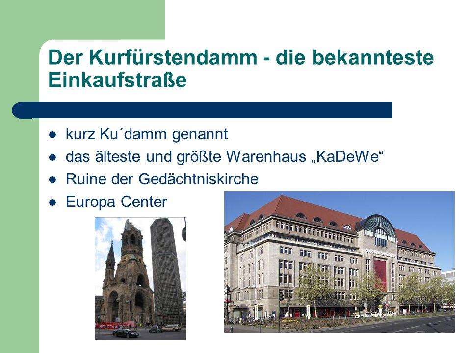 Der Kurfürstendamm - die bekannteste Einkaufstraße kurz Ku´damm genannt das älteste und größte Warenhaus KaDeWe Ruine der Gedächtniskirche Europa Center