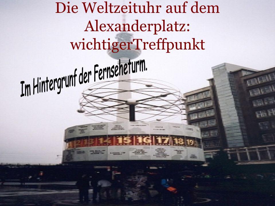 Die Weltzeituhr auf dem Alexanderplatz: wichtigerTreffpunkt