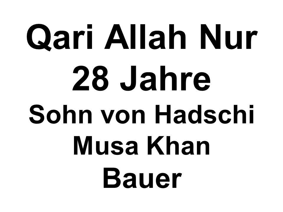 Qari Allah Nur 28 Jahre Sohn von Hadschi Musa Khan Bauer