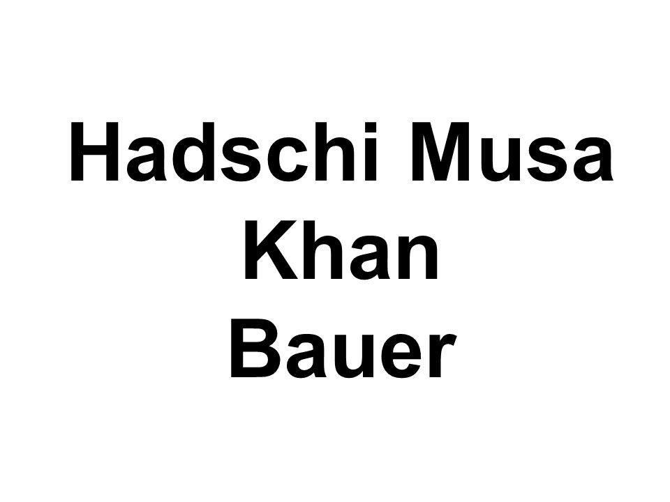 Hadschi Musa Khan Bauer