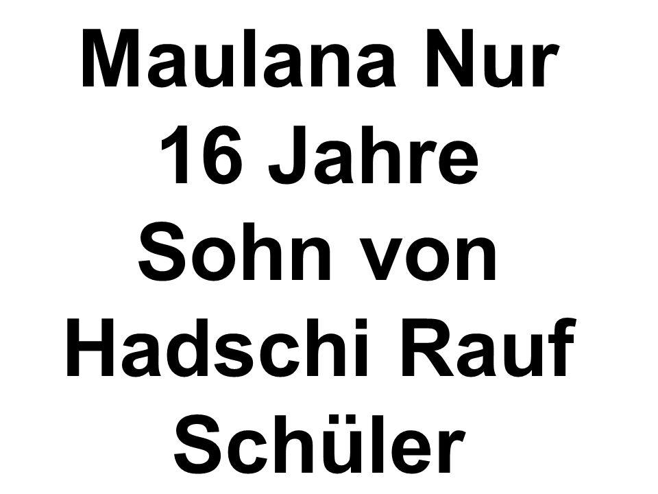Maulana Nur 16 Jahre Sohn von Hadschi Rauf Schüler