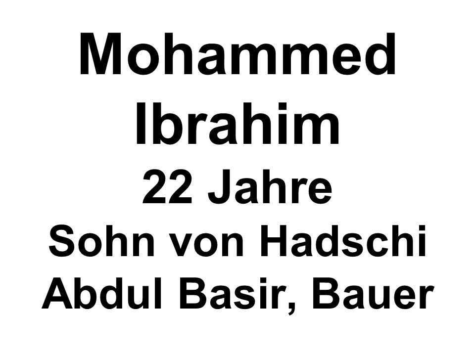 Mohammed Ibrahim 22 Jahre Sohn von Hadschi Abdul Basir, Bauer