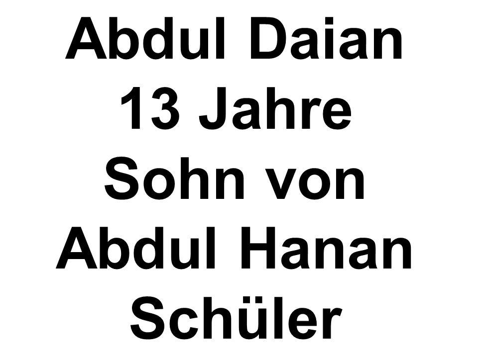 Abdul Daian 13 Jahre Sohn von Abdul Hanan Schüler