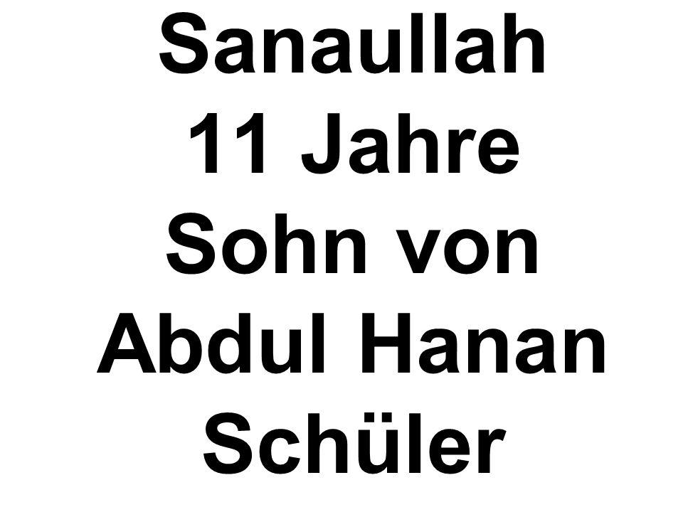 Sanaullah 11 Jahre Sohn von Abdul Hanan Schüler