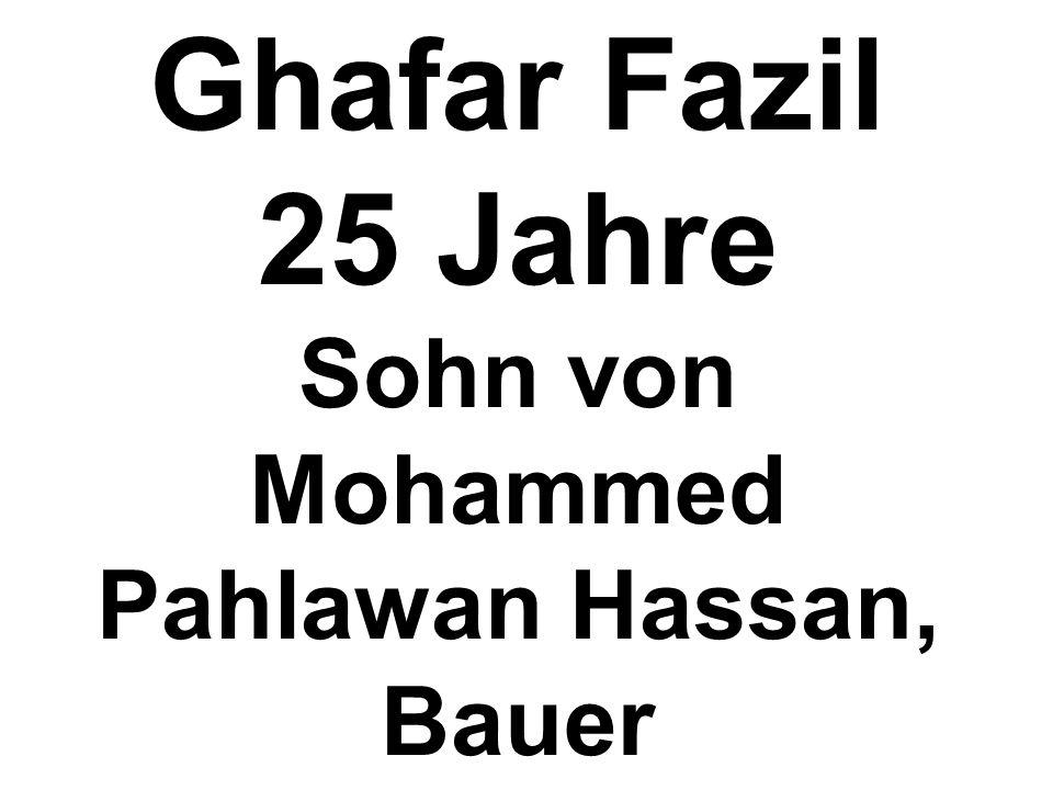 Ghafar Fazil 25 Jahre Sohn von Mohammed Pahlawan Hassan, Bauer