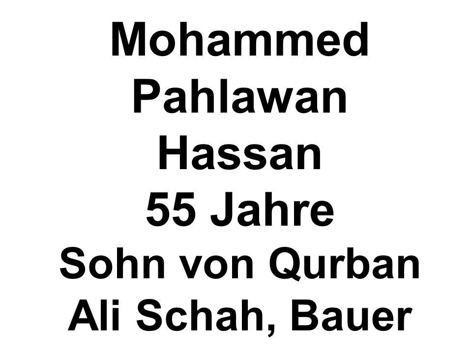 Mohammed Pahlawan Hassan 55 Jahre Sohn von Qurban Ali Schah, Bauer