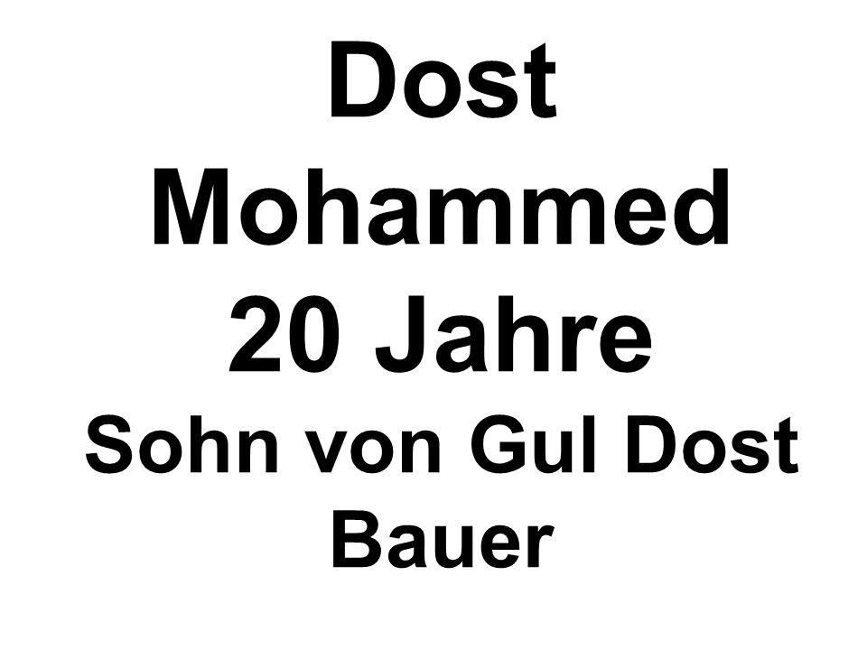 Dost Mohammed 20 Jahre Sohn von Gul Dost Bauer