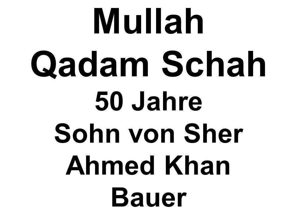 Mullah Qadam Schah 50 Jahre Sohn von Sher Ahmed Khan Bauer