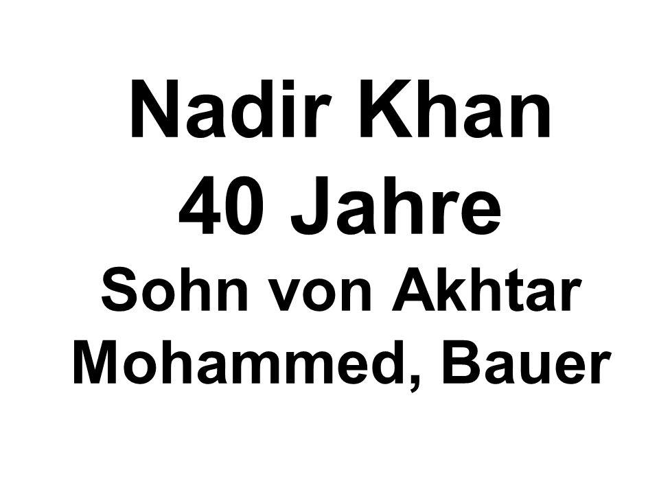 Nadir Khan 40 Jahre Sohn von Akhtar Mohammed, Bauer