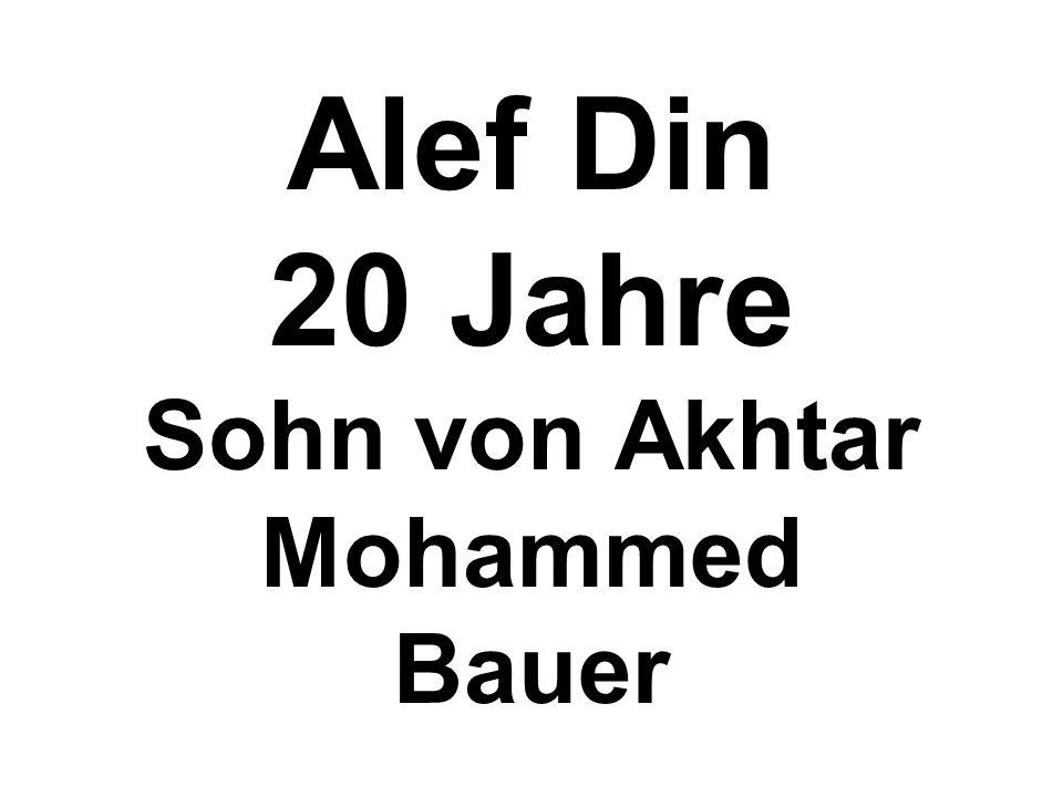 Alef Din 20 Jahre Sohn von Akhtar Mohammed Bauer