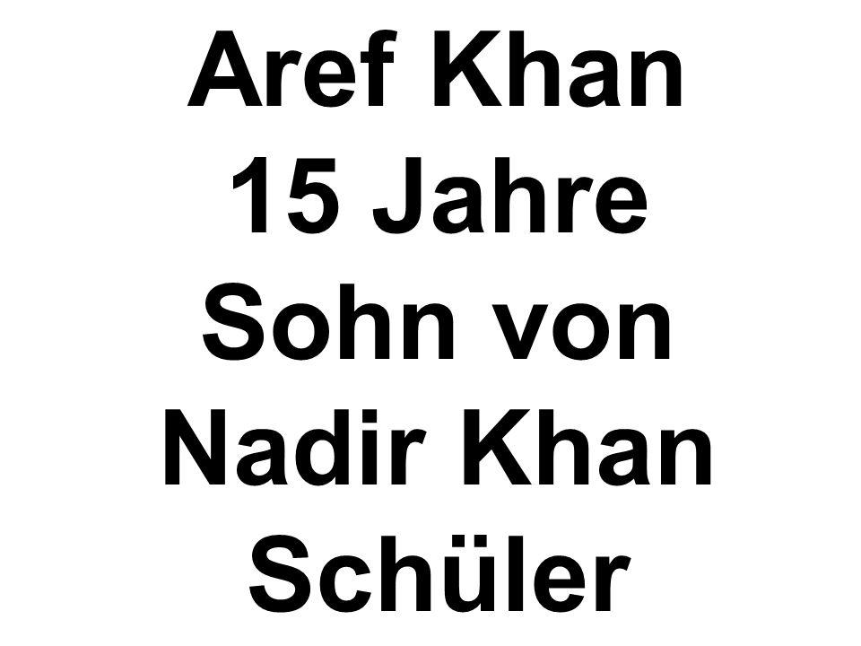 Aref Khan 15 Jahre Sohn von Nadir Khan Schüler