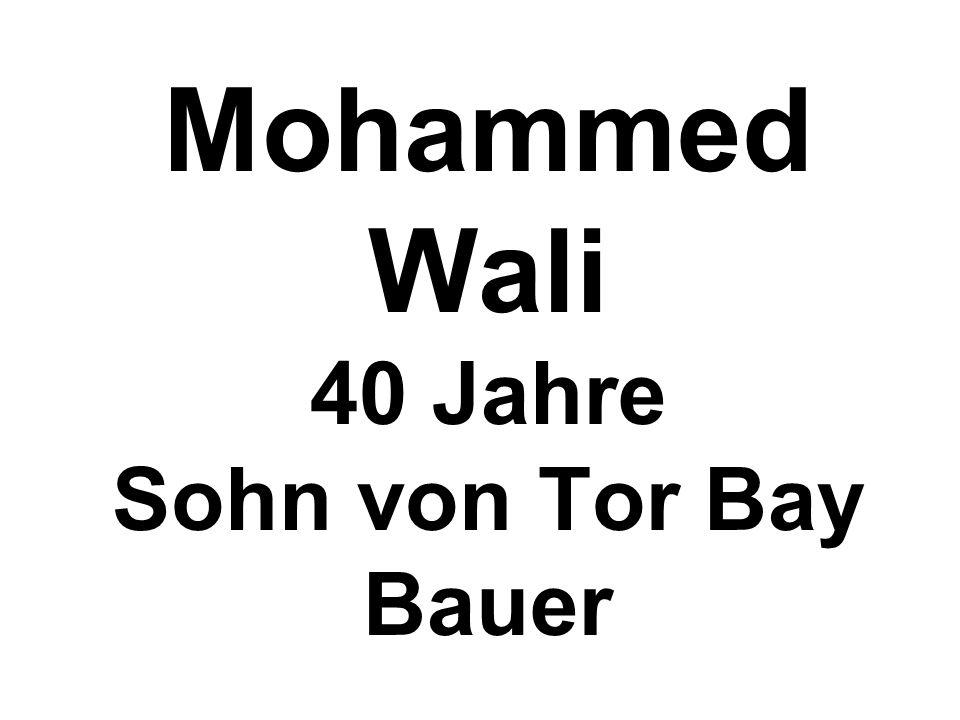 Mohammed Wali 40 Jahre Sohn von Tor Bay Bauer
