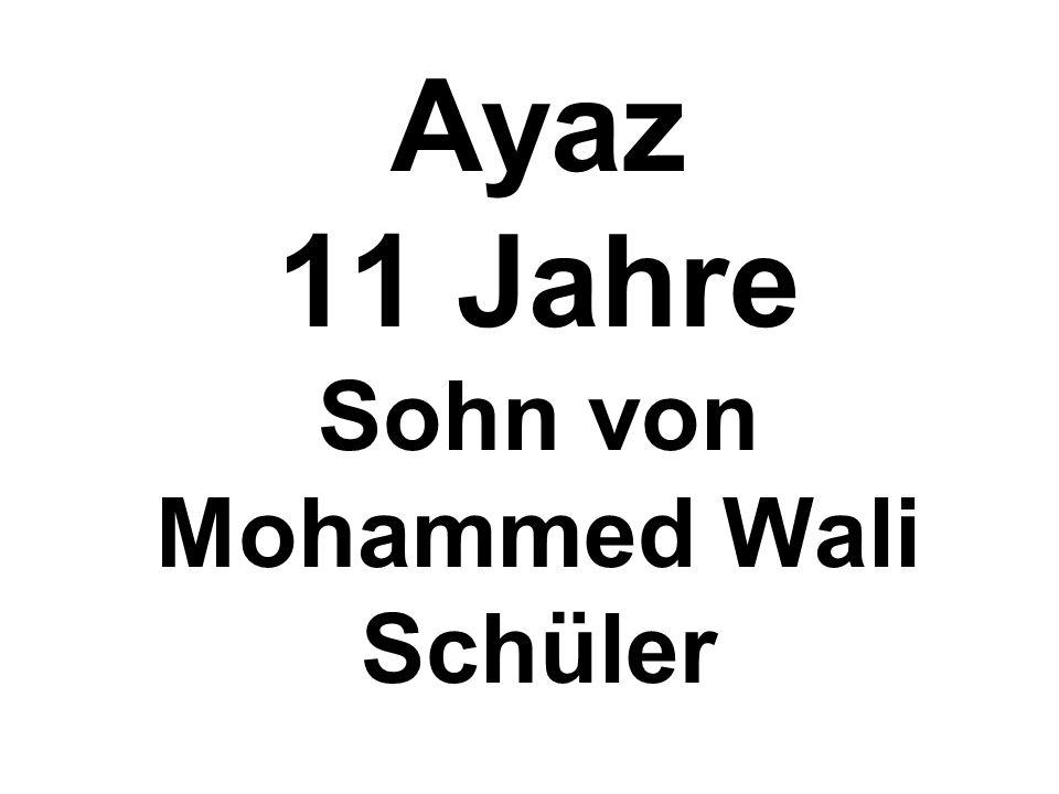 Ayaz 11 Jahre Sohn von Mohammed Wali Schüler