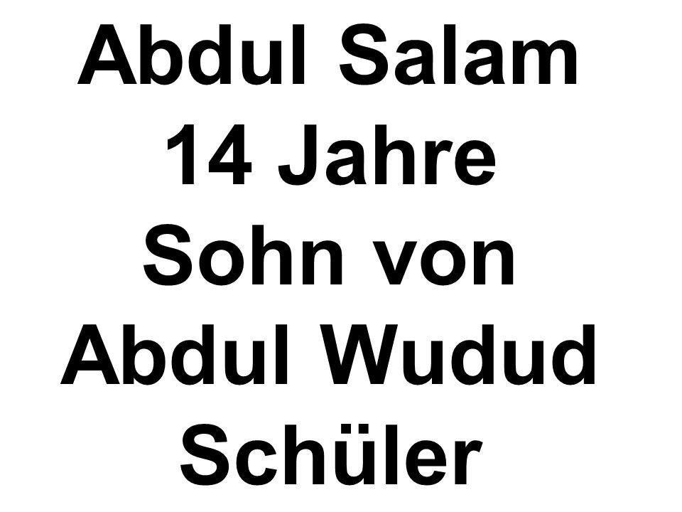 Abdul Salam 14 Jahre Sohn von Abdul Wudud Schüler