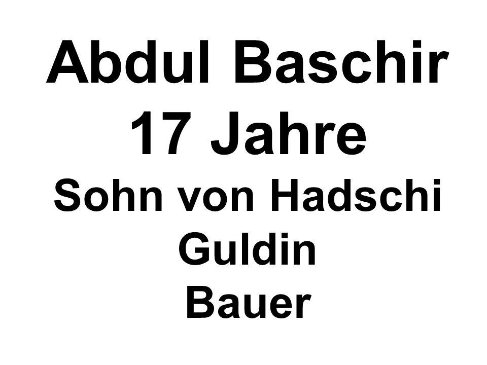 Abdul Baschir 17 Jahre Sohn von Hadschi Guldin Bauer
