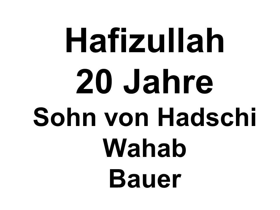 Hafizullah 20 Jahre Sohn von Hadschi Wahab Bauer