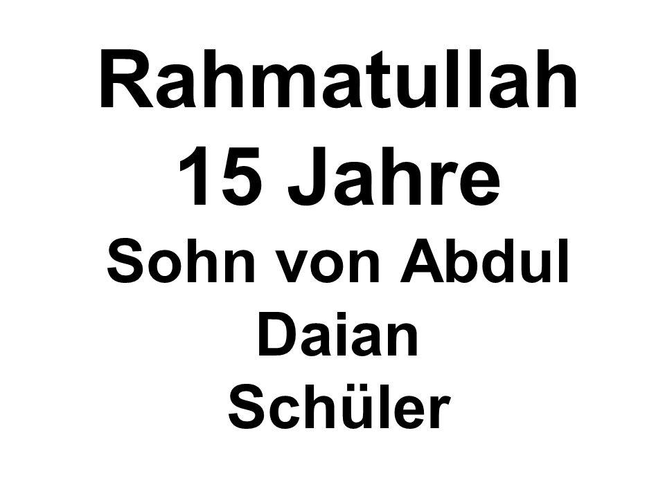 Rahmatullah 15 Jahre Sohn von Abdul Daian Schüler