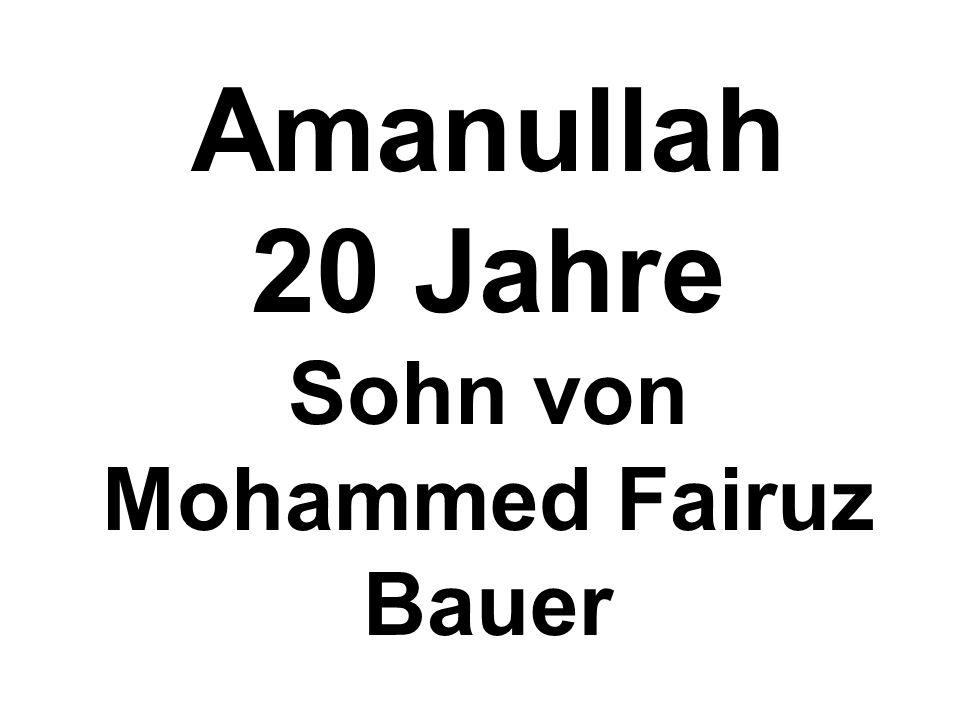 Amanullah 20 Jahre Sohn von Mohammed Fairuz Bauer
