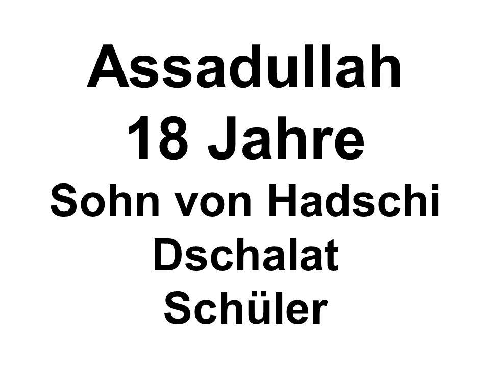 Assadullah 18 Jahre Sohn von Hadschi Dschalat Schüler