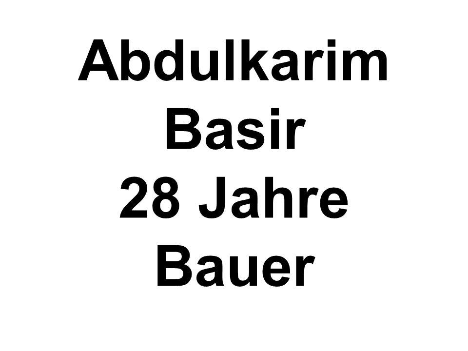 Abdulkarim Basir 28 Jahre Bauer