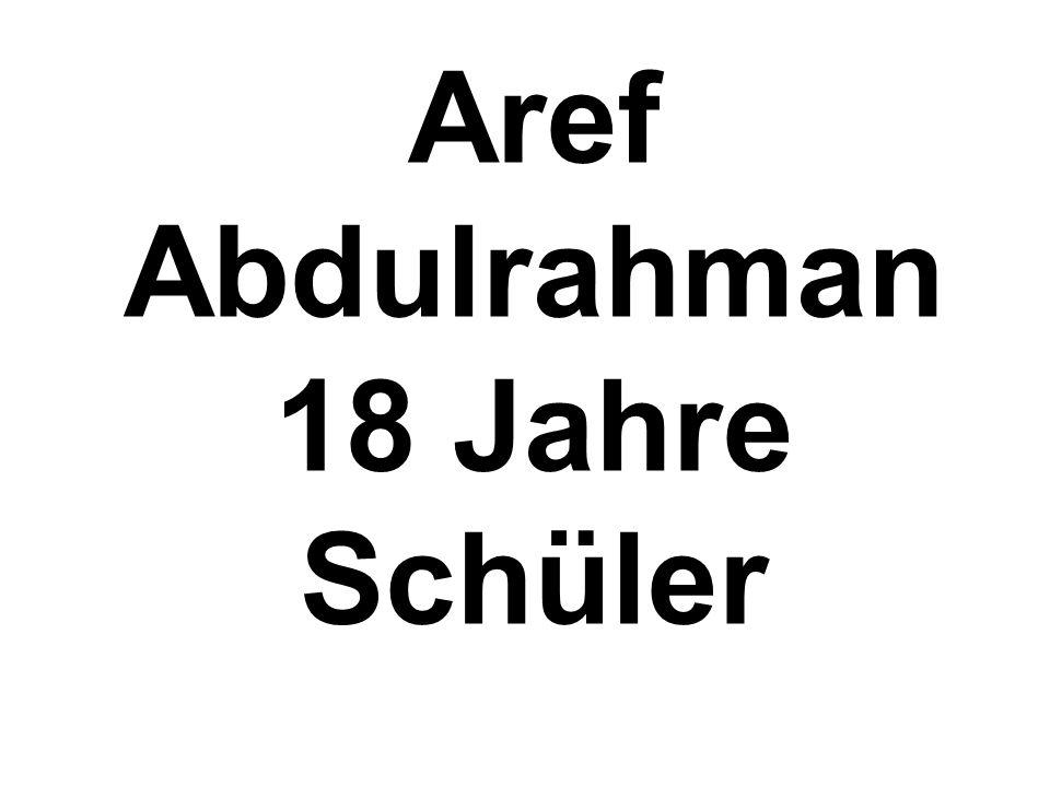 Aref Abdulrahman 18 Jahre Schüler