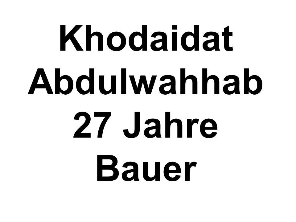 Khodaidat Abdulwahhab 27 Jahre Bauer