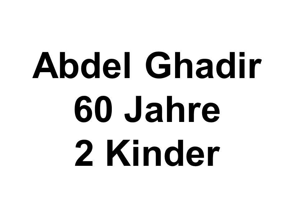 Abdel Ghadir 60 Jahre 2 Kinder