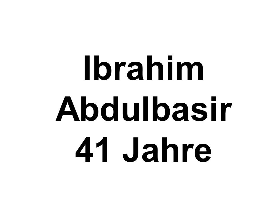 Ibrahim Abdulbasir 41 Jahre