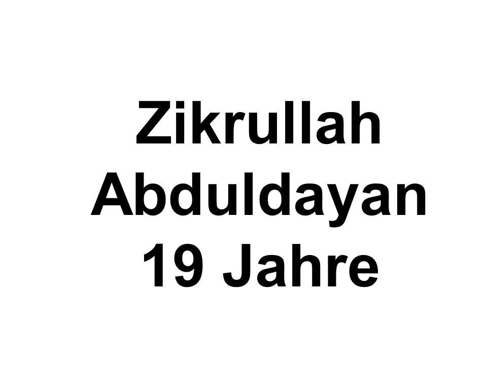 Zikrullah Abduldayan 19 Jahre