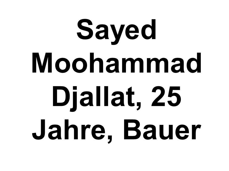 Sayed Moohammad Djallat, 25 Jahre, Bauer
