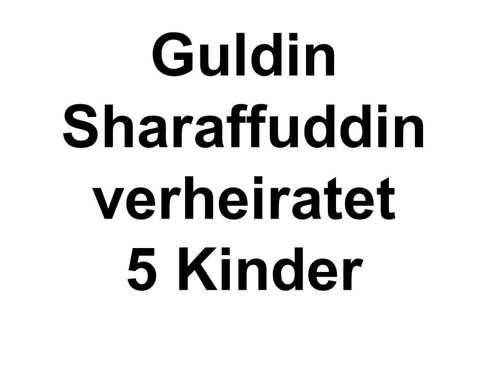 Guldin Sharaffuddin verheiratet 5 Kinder