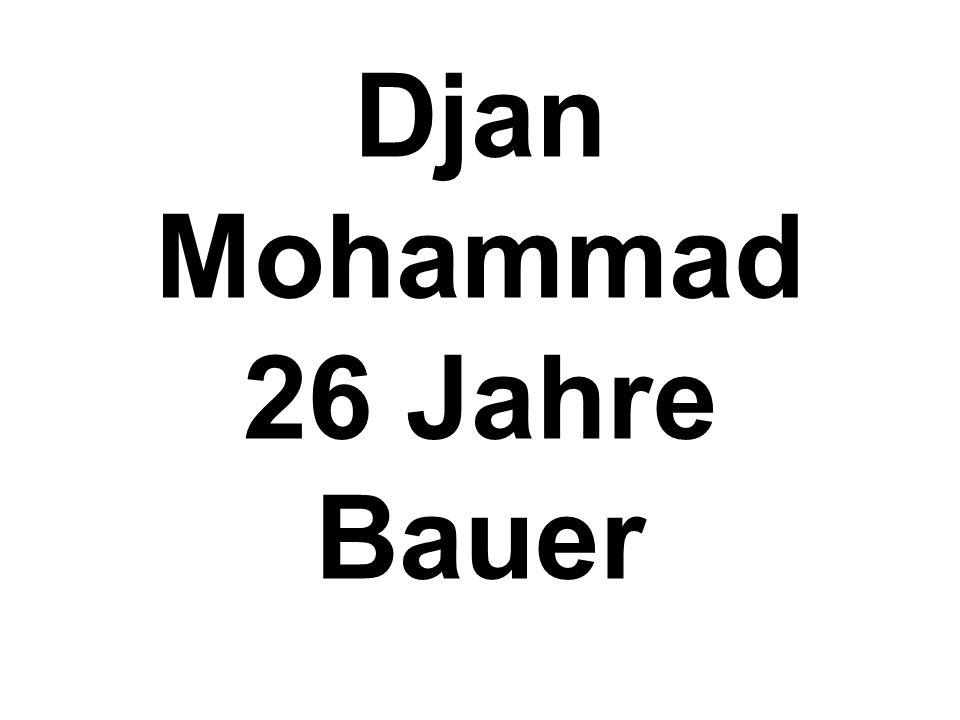 Djan Mohammad 26 Jahre Bauer