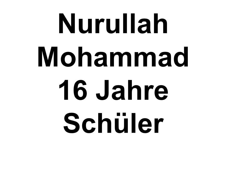 Nurullah Mohammad 16 Jahre Schüler