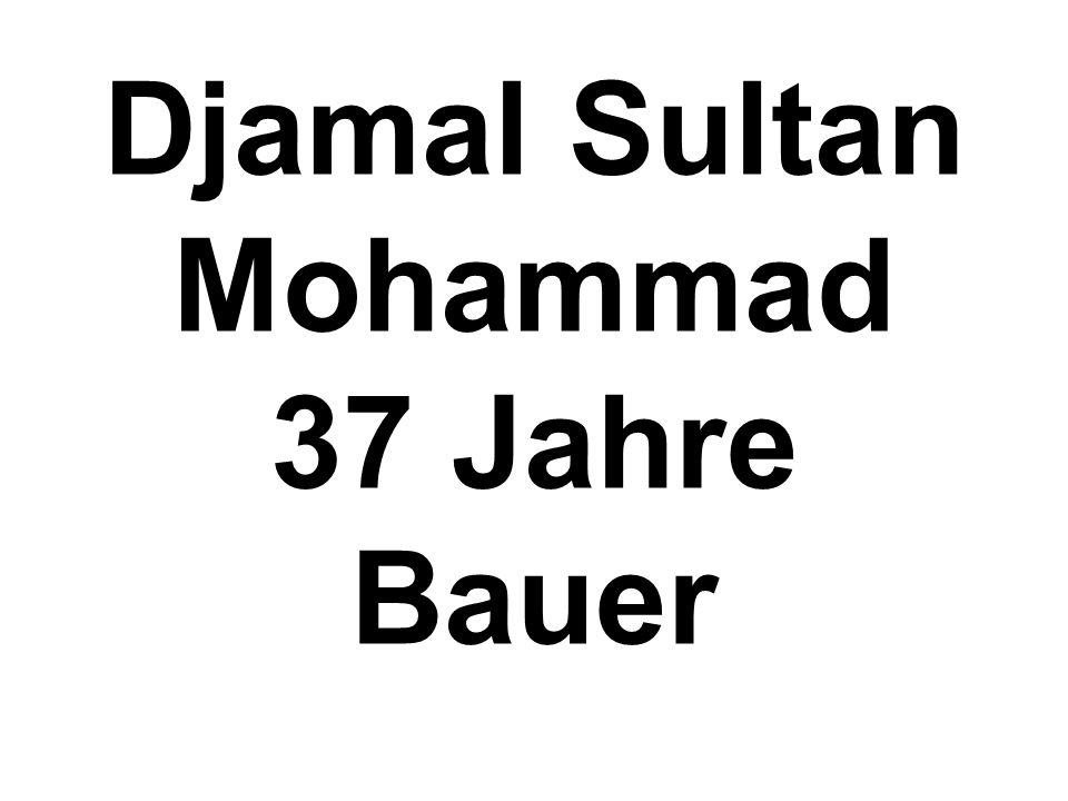 Djamal Sultan Mohammad 37 Jahre Bauer